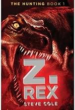 [Z. Rex (Hunting)] [Author: Cole, Steve] [September, 2009]