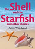 The Shell and the Starfish and other stories
