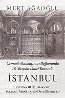 Osmanli: Batililasmasi Baglaminda 18.Yuezyilin Ikinci Yarisinda Istanbul; Sul