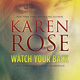 Watch Your Back                   Written by:                                                                                                                                 Karen Rose                               Narrated by:                                                                                                                                 Marguerite Gavin                      Length: 20 hrs and 11 mins     1 rating     Overall 4.0