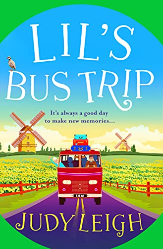 Lil's Bus Trip: The brand new uplifting, feel-good read from bestseller Judy Leigh for 2021 by [Judy Leigh]