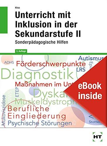 eBook inside: Buch und eBook Unterricht mit Inklusion in der Sekundarstufe II: Sonderpädagogische Hilfen als 5-Jahreslizenz für das eBook