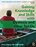 Gaining Knowledge and Skills with Dyslexia and other SpLDs: Living Confidently with Dyslexia (English Edition)