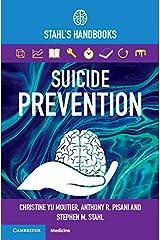 Suicide Prevention: Stahl's Handbooks (Stahl's Essential Psychopharmacology Handbooks) Kindle Edition