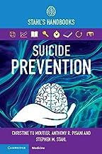 Suicide Prevention: Stahl's Handbooks (Stahl's Essential Psychopharmacology Handbooks)