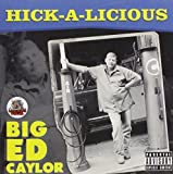 Hick-A-Licious by Big Ed Caylor (2012-08-07)