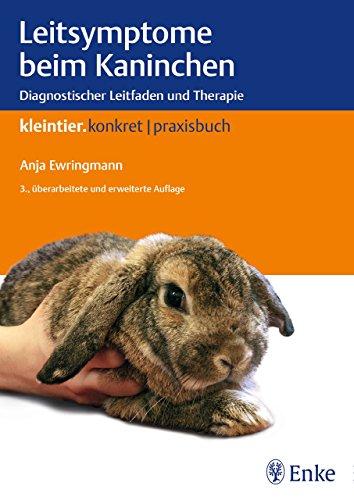 Leitsymptome beim Kaninchen: Diagnostischer Leitfaden und Therapie (Kleintier konkret)