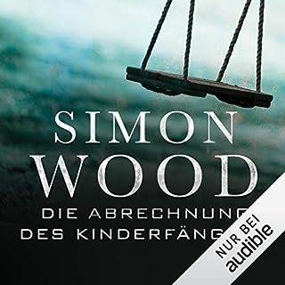 Die Abrechnung des Kinderfängers                   Autor:                                                                                                                                 Simon Wood                               Sprecher:                                                                                                                                 Oliver Schmitz                      Spieldauer: 12 Std. und 6 Min.     101 Bewertungen     Gesamt 4,3