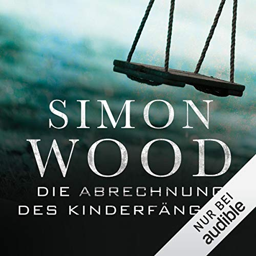 Die Abrechnung des Kinderfängers                   By:                                                                                                                                 Simon Wood                               Narrated by:                                                                                                                                 Oliver Schmitz                      Length: 12 hrs and 6 mins     Not rated yet     Overall 0.0