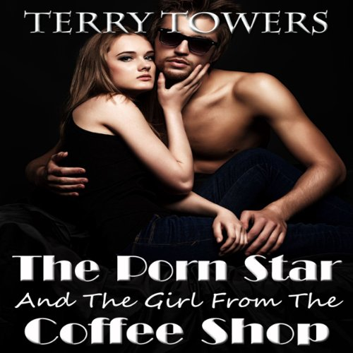 The Porn Star and the Girl from the Coffee Shop audiobook cover art
