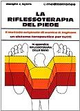 la riflessoterapia del piede. il metodo originale di eunice d. ingham® un sistema terapeutico per migliorare la salute