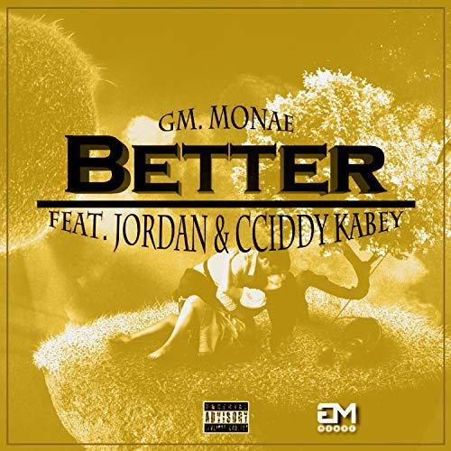 Better (feat. Jordan & CCiddy Kabey)