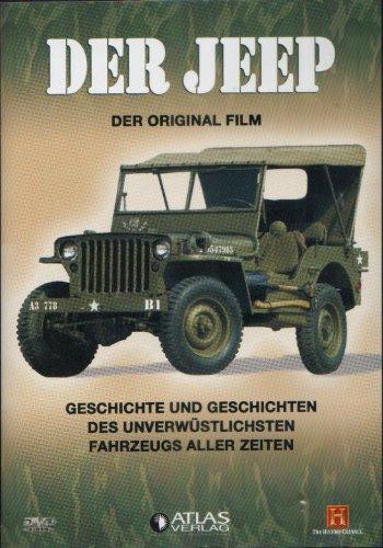 Der Jeep - Entwicklung, Technik, Modelle. Der Original-Film. Geschichte und Geschichten des unverwüstlichsten Fahrzeugs aller Zeiten