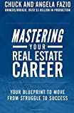 Mastering Your Real Estate Career: Your Blueprint to Move from Struggle to Success