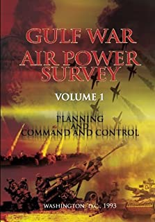 Gulf War Air Power Survey: Volume I Planning and Command and Control