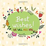 Best Wishes We Will Miss You: Guest Book, Message Book For Retirement, Leaving Farewell, Message For Graduation, Keepsake Memory Book For Family And ... Party, Paperback (Occasions Guest Books)