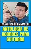 ANTOLOGÍA DE ACORDES PARA GUITARRA