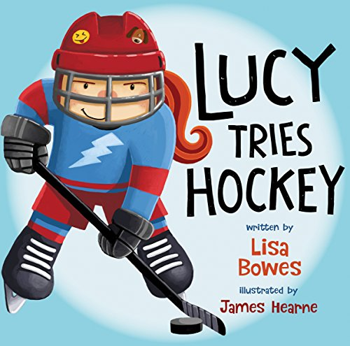 Lucy Tries Hockey (Lucy Tries Sports Book 4) (English Edition)