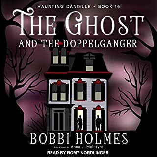 The Ghost and the Doppelganger     Haunting Danielle Series, Book 16              Written by:                                                                                                                                 Bobbi Holmes,                                                                                        Anna J. McIntyre                               Narrated by:                                                                                                                                 Romy Nordlinger                      Length: 8 hrs and 50 mins     Not rated yet     Overall 0.0