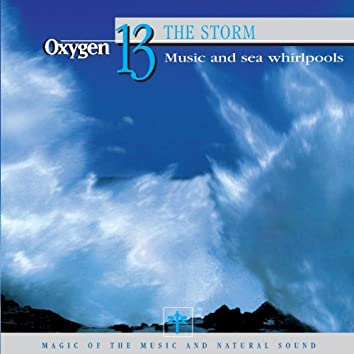 Oxygen 13: The Storm (Music and Sea Whirlpools)