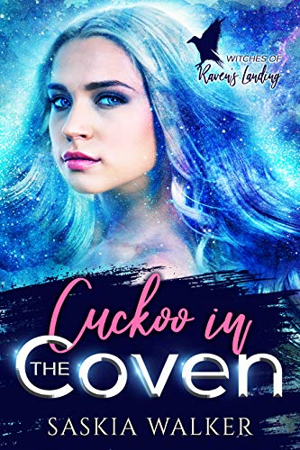 Cuckoo in the Coven (Witches of Raven's Landing Book 2) by [Saskia Walker]