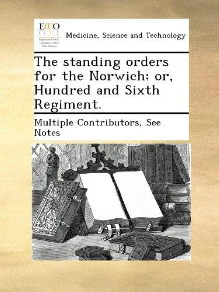 道徳のペルソナドキュメンタリーThe standing orders for the Norwich; or, Hundred and Sixth Regiment.