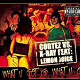 What U Get Is What U C (feat. Lemonjuice) [Airplay Mix] [Explicit]