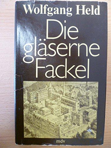 Wolfgang Held: Die gläserne Fackel - 1 Band