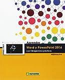 Aprender Word y PowerPoint 2016 con 100 ejercicios prácticos (APRENDER...CON 100 EJERCICIOS...