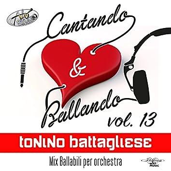 Cantando & Ballando Vol. 13 (Mix di ballabili per orchestra)