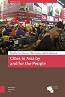 Cities in Asia by and for the People (Asian Cities)