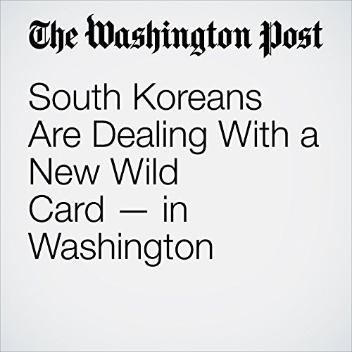 South Koreans Are Dealing With a New Wild Card — in Washington copertina
