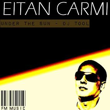Eitan Carmi - Under The Sun (DJ Tool)