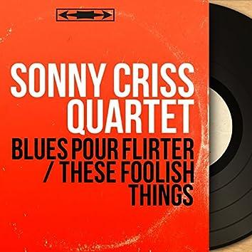 Blues pour flirter / These Foolish Things (feat. Kenny Drew, Leroy Vinnegar, Lawrence Marable) [Mono Version]