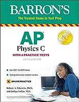 AP Physics C: With 4 Practice Tests (Barron's Test Prep)