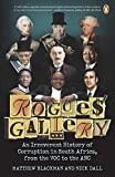 Rogues' Gallery: An Irreverent History of Corruption in South Africa, from the VOC to the ANC
