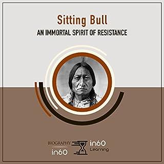 Sitting Bull: An Immortal Spirit of Resistance audiobook cover art