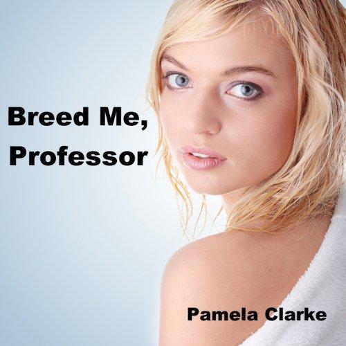 Breed Me, Professor  audiobook cover art