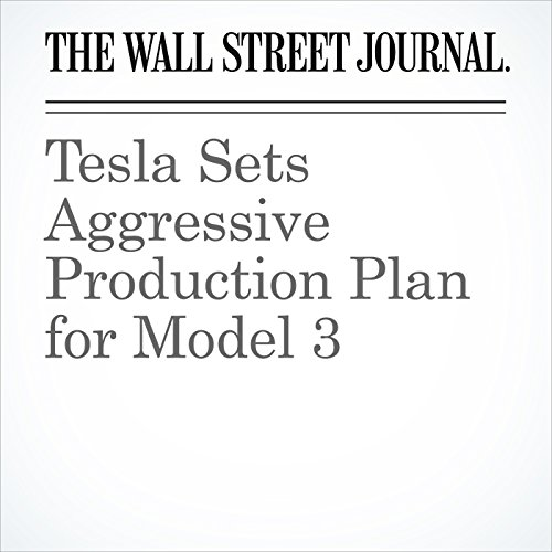 Tesla Sets Aggressive Production Plan for Model 3 copertina