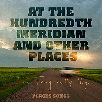 At The Hundredth Meridian and Other Places