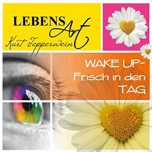 Lebensart: Wake Up - Frisch in den Tag Titelbild