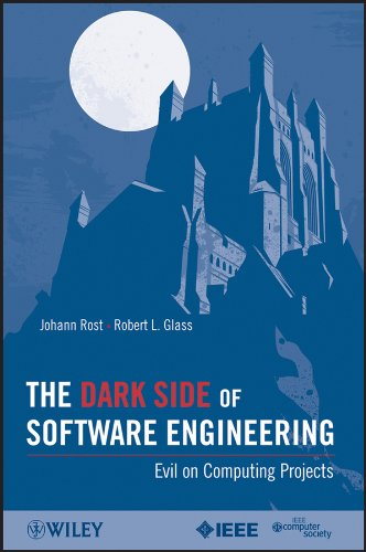 The Dark Side of Software Engineering: Evil on Computing Projects (English Edition)
