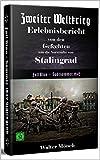 Zweiter Weltkrieg Erlebnisbericht von den Gefechten um die Vorstädte von Stalingrad Fall Blau - Spätsommer 1942 (German Edition)