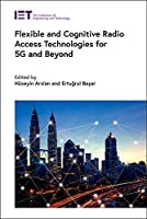Flexible and Cognitive Radio Access Technologies for 5G and Beyond Front Cover