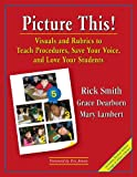 Picture This! Visuals and Rubrics to Teach Procedures, Save Your Voice, and Love Your Students
