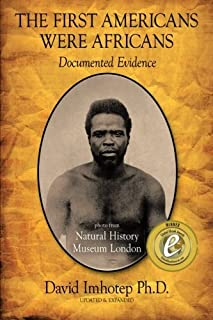 The First Americans Were Africans: Documented Evidence by PhD David Imhotep (2011-03-04)