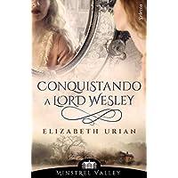 Conquistando a lord Wesley (Minstrel Valley 9)