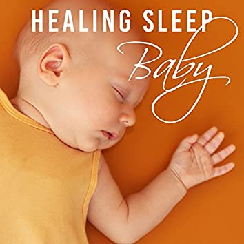 Healing Sleep Baby – Calm Background Music for Baby Sleep, Baby Music Zone, Tender Lullabies, Kids & Newborn