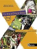 Crossdogging: Hundesport querbeet - Melanie Fydrich