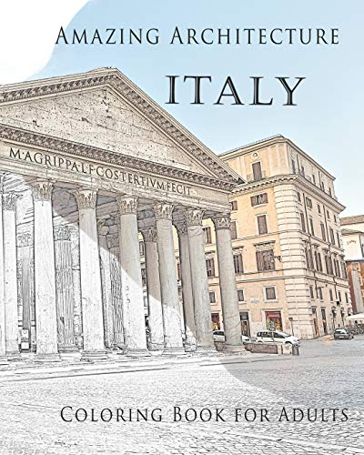 Amazing Architecture Italy Coloring Book for Adults